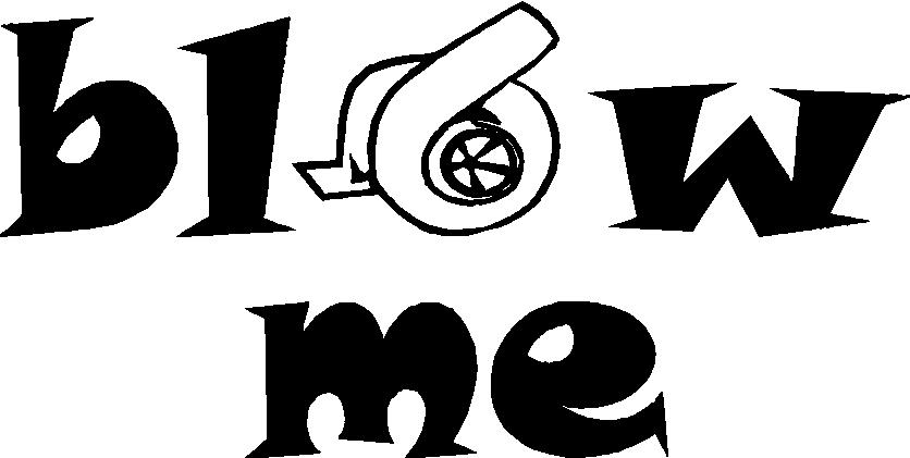 Blow Me Turbo Spool Blower Decal Decals Graphic Srt Gtp
